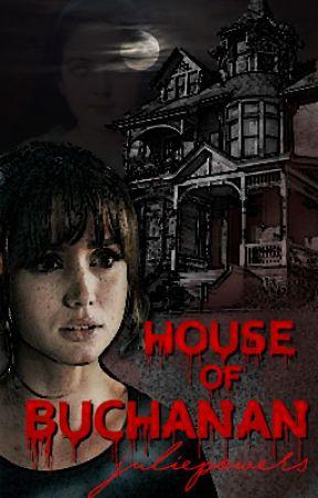 House of Buchanan (Rewriting) by JuliePowers