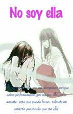 No soy ella by MizukiHigurashi123