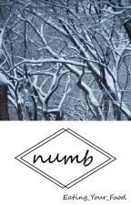 numb by Eating_Your_Food