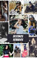 Destinos Robados..(Camila Cabello y tu) by GuadalupeDeJessGarca