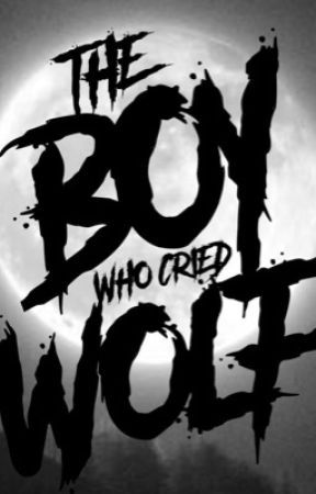 The Boy Who Cried Wolf (A Short Love/Horror Story) - Chapter