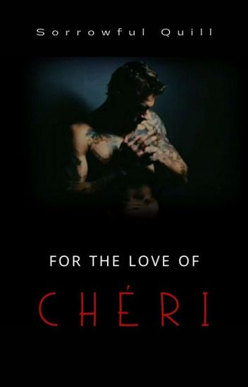 For The Love Of Chéri