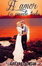 El amor lo puede todo by LaureanaThomson