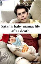 Satan's baby mama: life after death  by Penguinsarecutr