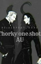 thorky oneshots  by Airport_hobo