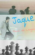 Jaque -*El juego apenas comienza*- by PauldeLegal