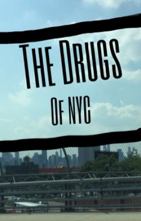 The Drugs Of NYC by honestystories