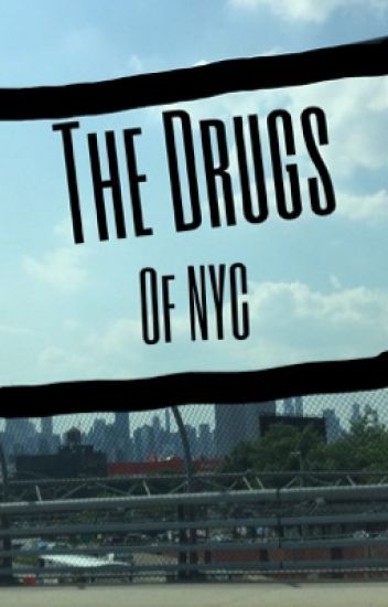 The Drugs Of NYC