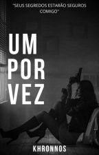 Um Por Vez by openingaworld