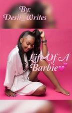 Life of a Barbie💕 (Mini Barbie) by Desii_Writes