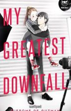 My Greatest Downfall (Published) by SweetAdmirer
