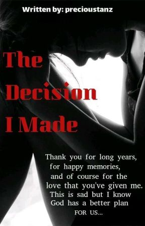 The Decision I Made (Published)  by precioustanz