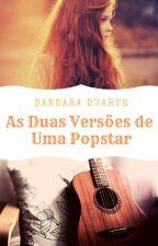 As duas versões de uma popstar by DandyDuarte