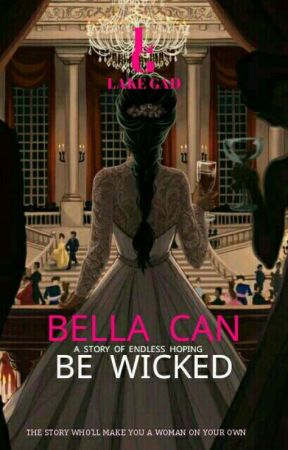 Bella Trilogy 1: Bella can be Wicked (Transgender)  by Lake_GAD