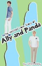The Untitled Love Story of Ally and Panda [EXO FF] by RiririLalalay