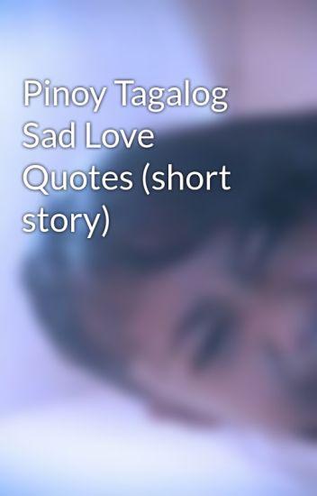 Pinoy Tagalog Sad Love Quotes Short Story Rokie123 Wattpad