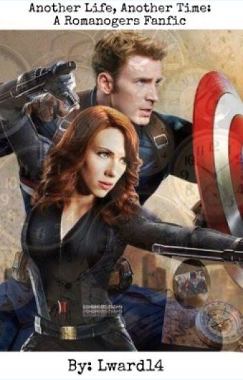 Another Life, Another Time: A Romanogers Fanfic - Lward14 - Wattpad