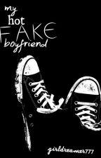 My Hot, FAKE Boyfriend by girldreamer777