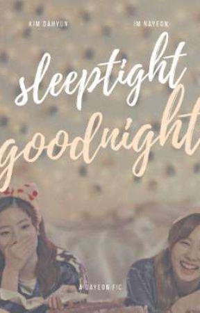 Sleep tight Good night || DaYeon  by NamTofuu