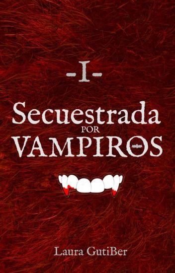 Secuestrada por vampiros (SpV#1)  (Editando)