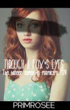 Through a Fox's Eyes by Primrosee