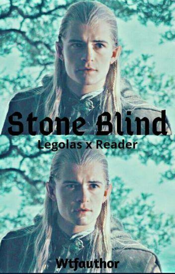 Stone Blind (Legolas x reader)