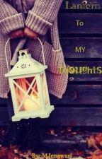 Lantern To My Thoughts  by MJenewari