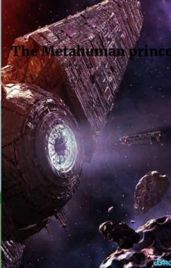 The meta human prince