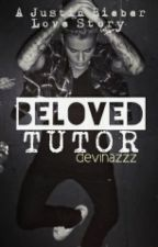 Beloved Tutor (Justin Bieber love story) by devinazzz