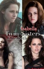 Twin Sisters (Twilight) by LivAlice23