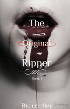 The Original Ripper (Book 1) by cc-riley