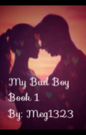My bad boy.