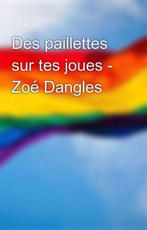 Des paillettes sur tes joues - Zoé Dangles by freedomtokiss