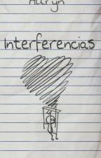 Interferencias by mariaMUSIC513
