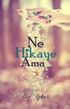 Ne Hikaye Ama by ElifKoker
