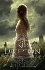 The Kiss of Deception (The Remnant Chronicles, Book One) by maryepearson