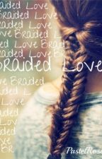 Braided Love by Clueless_Teen