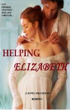 Helping Elizabeth (EDITING) by RoseW1