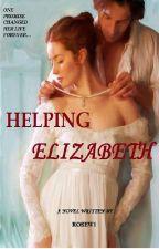 Helping Elizabeth (EDITING) by RoseW1