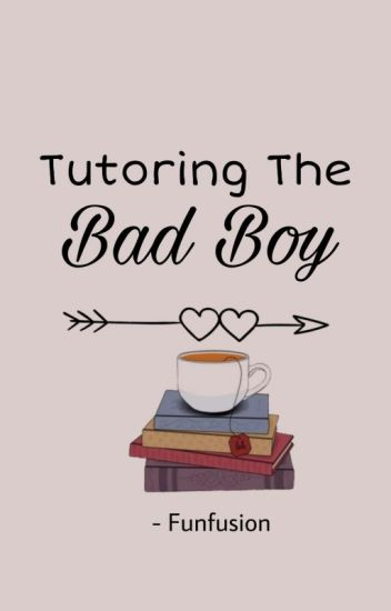 Tutoring the Bad Boy (Completed)