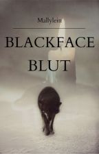 Blackface' Blut {on hold} by Mallylein
