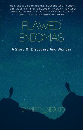 Flawed Enigmas by Misty_Nights