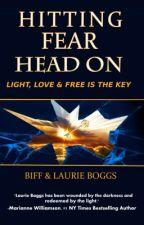 Hitting Fear Head On by biffandlaurieboggs