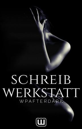 Schreibwerkstatt by WattpadAfterDarkDE
