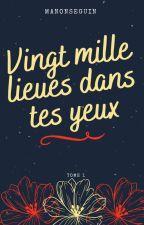 Vingt mille lieues dans tes yeux (BxB) [SOUS CONTRAT D'ÉDITION] by ManonSeguin