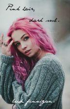 Pink hair, dark soul. by LeidFinnigan