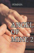 Angel Of Mine 2 by nomiara
