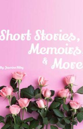Short Stories, Memoirs, and More. by ImSuperwholockedGirl