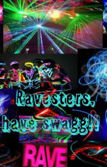 Ravesters, have swagg n.n by purplelover1997