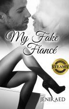 My Fake Fiancé by JeniRaeD
